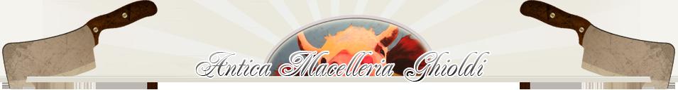 Antica Macelleria Ghioldi